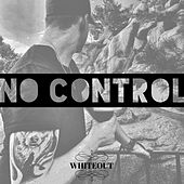 No Control by White Out