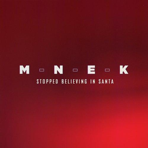 Stopped Believing In Santa by MNEK