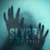 Slyppi von Underworld