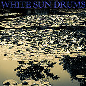 White Sun Drums by White Sun