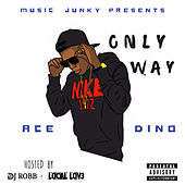 Only Way by Ace Dino