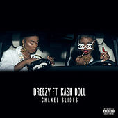 Chanel Slides (feat. Kash Doll) by Dreezy