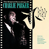 Bird: The Original Recordings Of Charlie Parker de Charlie Parker