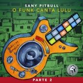 O Funk Canta Lulu (Pt. 2) de Sany Pitbull