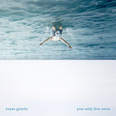 You Only Live Once de Isaac Gracie