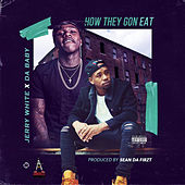 How They Gon Eat by Jerry White