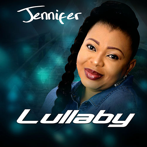 Lullaby by Jennifer
