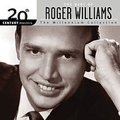 The Best Of Roger Williams 20th Century Masters The Millennium Collection by Roger Williams