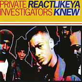 Re-Act Like Ya Knew by Private Investigators