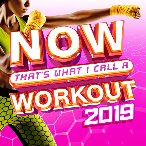 NOW That's What I Call A Workout 2019 by Various Artists