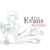 Bill Evans For Lovers de Various Artists
