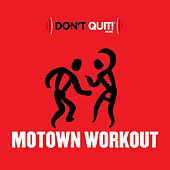 Don't Quit Music: Motown Workout (Deluxe Edition) by Various Artists