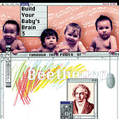 Build Your Baby's Brain Vol. 3 - Through the Power of Beethoven by Various Artists