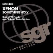 Something Holy von Xenon