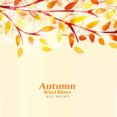 Autumn Wind Blows by Ray Brown