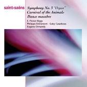 Saint-Saëns: Organ Symphony, Bacchanale from Samson & Dalila, Marche Militaire, Danse Macabbre and Carnaval des Animaux de Various Artists