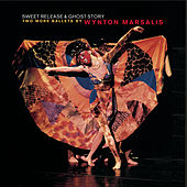 Sweet Release and Ghost Story: Two More Ballets by Wynton Marsalis von Wynton Marsalis