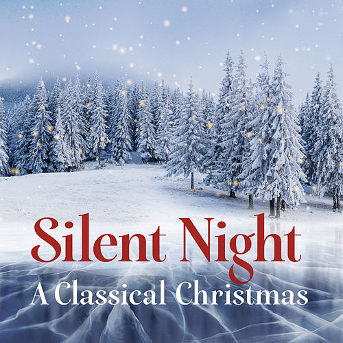 Silent Night - A Classical Christmas by Various Artists