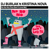 No No No (You Don't Love Me) (feat. Kristina Nova) de DJ Burlak