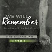 We Will Remember, Pt. 4 by Christopher Williams