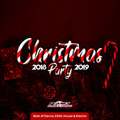 Christmas Party 2018-2019 (Best of Dance, EDM, House & Electro) - EP by Various Artists