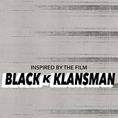 Inspired By The Film 'Blackkklansman' de Various Artists