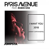 I Want You 2018 (Danny Corten Remix) von Paris Avenue
