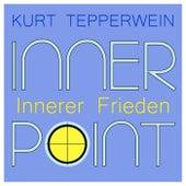 Inner Point - Innerer Frieden von Kurt Tepperwein
