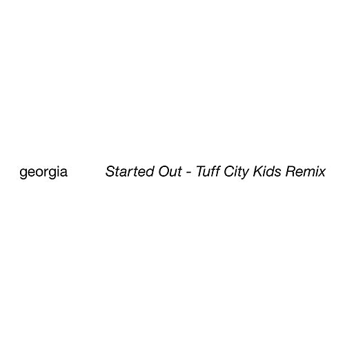Started Out (Tuff City Kids Remix) von Georgia