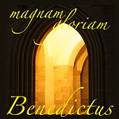 Benedictus de Magnam Gloriam