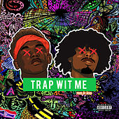 Trap wit Me by $yung Boyz$