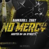 No Mercy de Bankkroll Ziggy