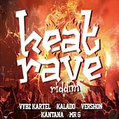 Heat Rave Riddim von Various Artists
