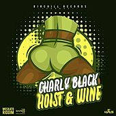Hoist & Wine by Charly Black