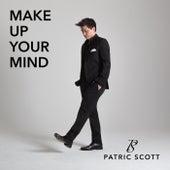 Make Up Your Mind von Patric Scott