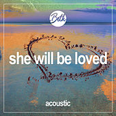 She Will Be Loved (Acoustic) by Beth