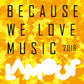 Because We Love Music 2018 de Various Artists