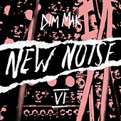 Dim Mak Presents New Noise, Vol. 6 von Various Artists