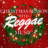 Christmas Season With Reggae Music by Various Artists