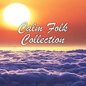 Calm Folk Collection de Various Artists