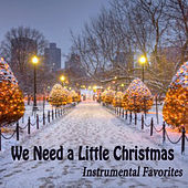 We Need a Little Christmas - Instrumental Favorites de Instrumental Christmas Music
