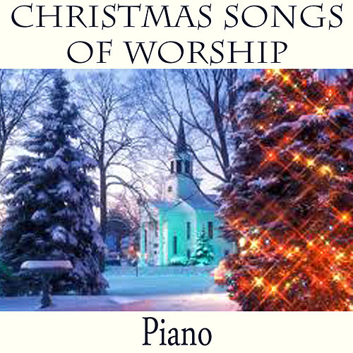 Christmas Songs of Worship - Piano by The O'Neill Brothers Group