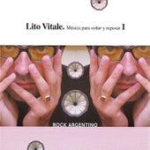 Música para Soñar y Reposar, Vol. 1: Rock Argentino de Lito Vitale