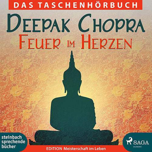 Feuer im Herzen (Ungekürzt) by Deepak Chopra