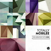 Totally Mobilee - The Greatest Hits 2018 by Various Artists