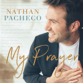 My Prayer by Nathan Pacheco