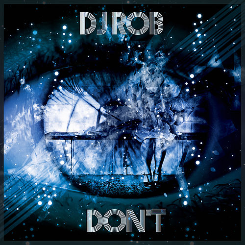 Don't by DJ Rob