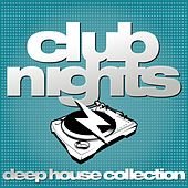 Club Nights: Deep House Collection van Various Artists