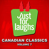 Just for Laughs: Canadian Classics, Vol. 7 by Various Artists