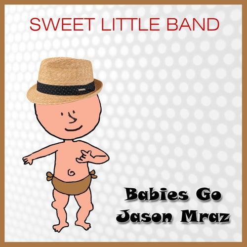 Babies Go Jason Mraz de Sweet Little Band